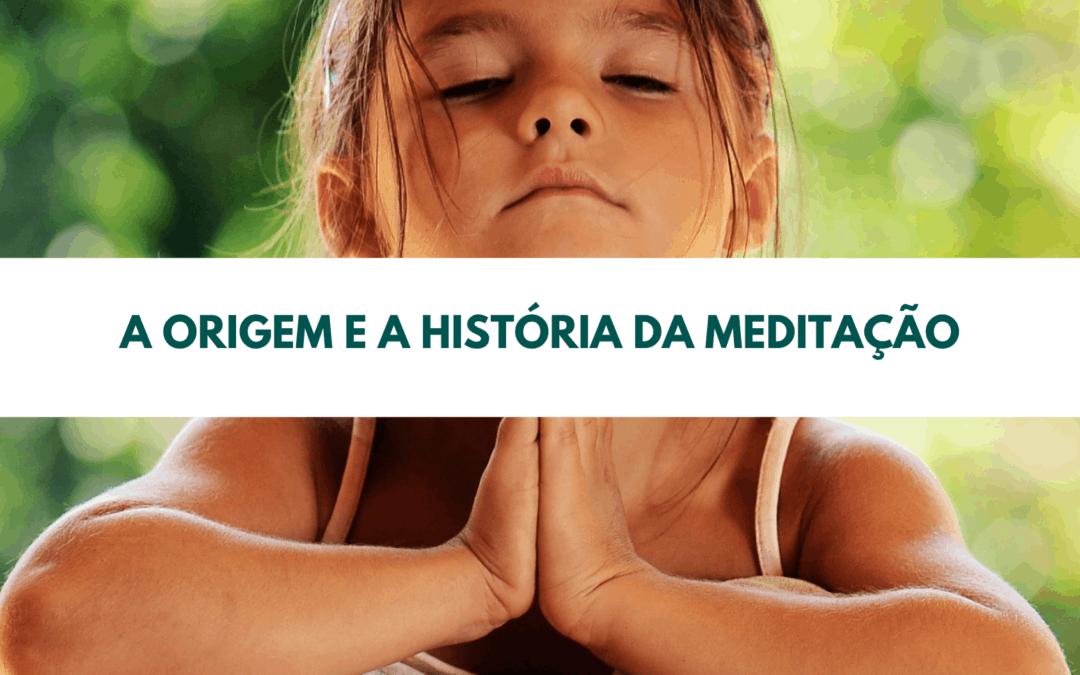 A origem e a história da meditação