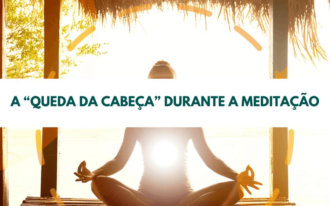 """A """"queda da cabeça"""" durante a meditação"""