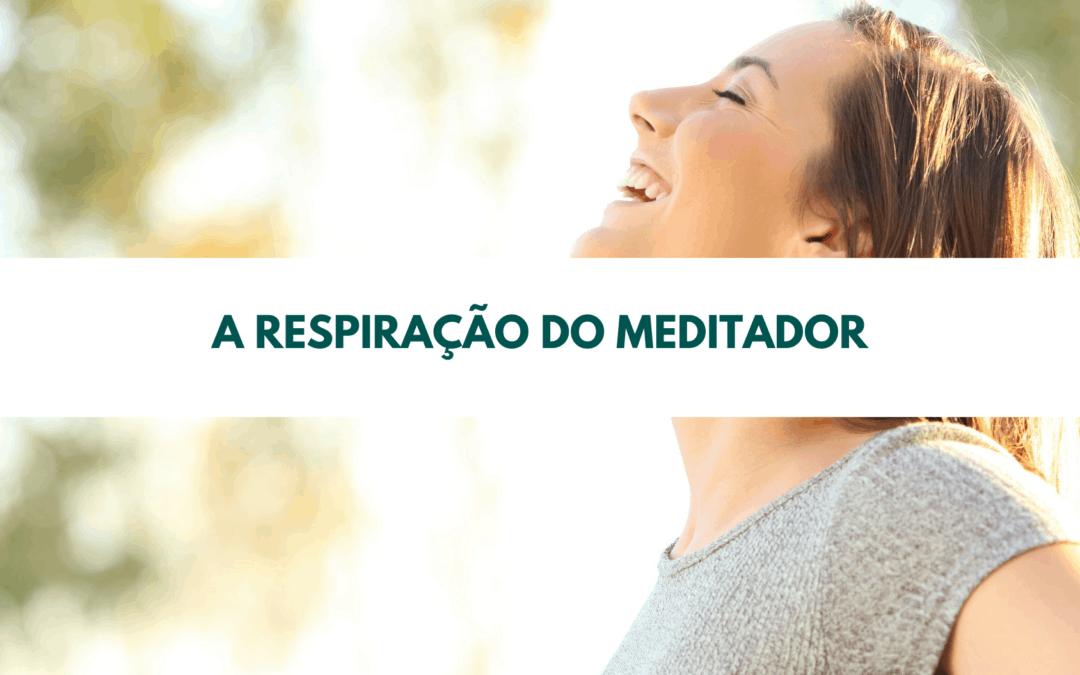 A respiração do meditador