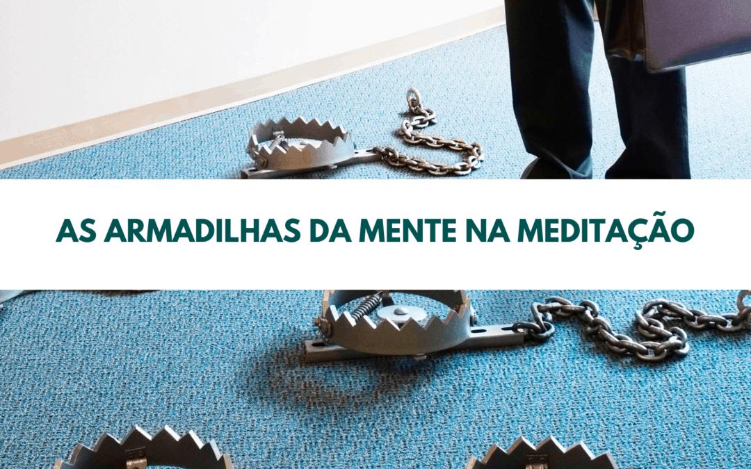 As armadilhas da mente na meditação