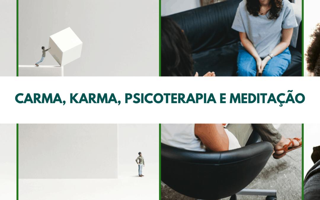 Carma, Karma, Psicoterapia e Meditação