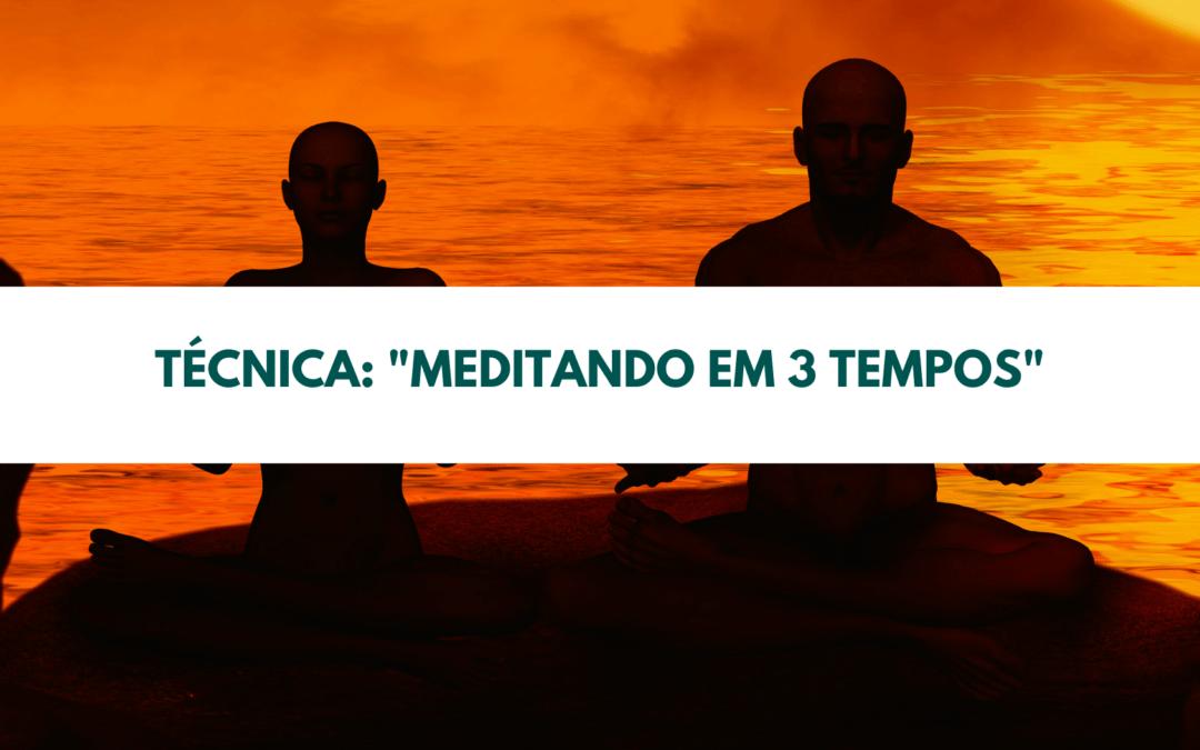 Técnica Meditando em 3 tempos
